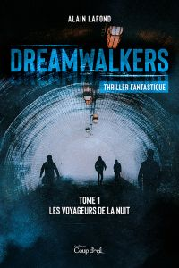 Dreamwalkers - Tome 1