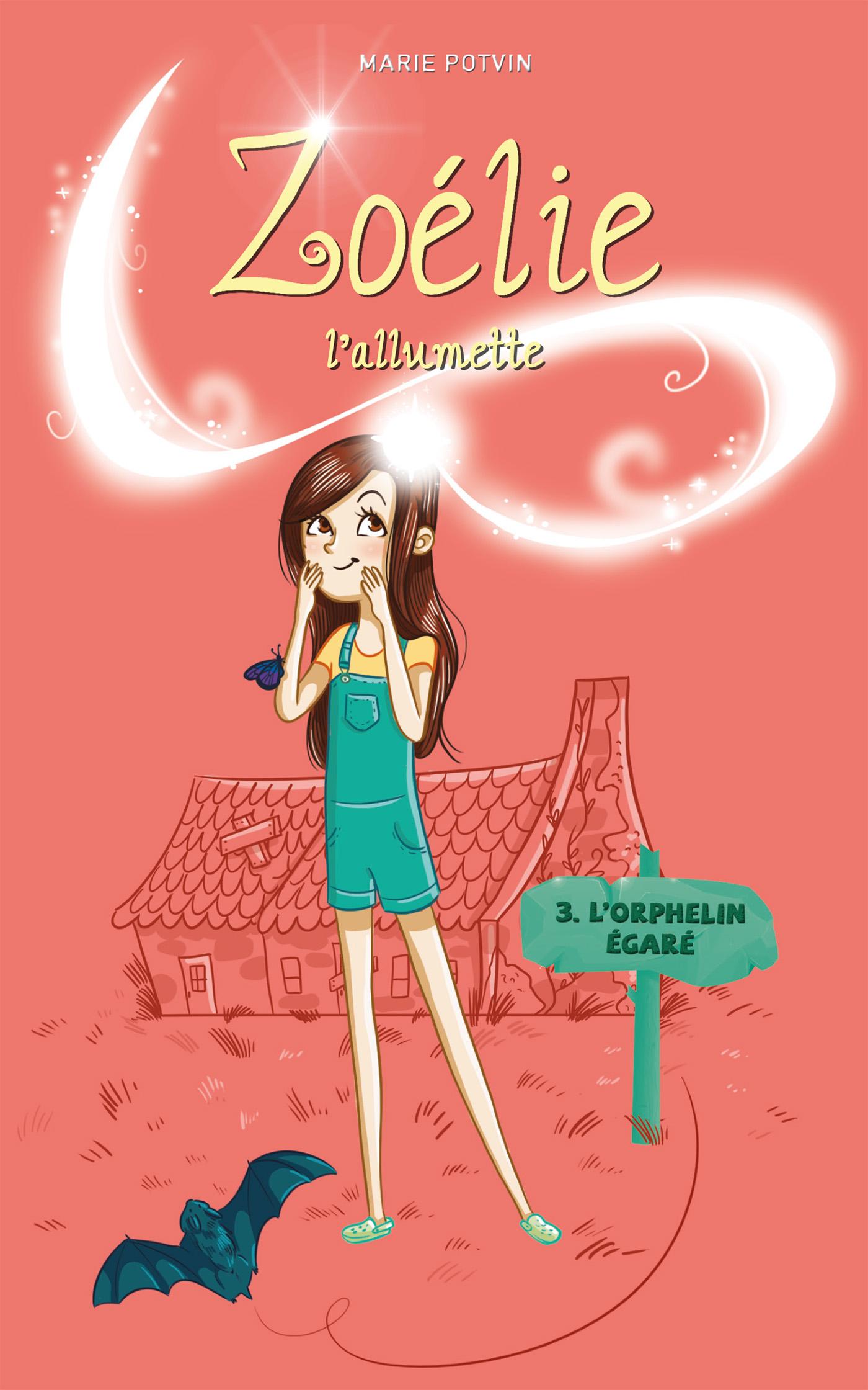 Zoélie l'allumette 03 : l'orphelin égaré