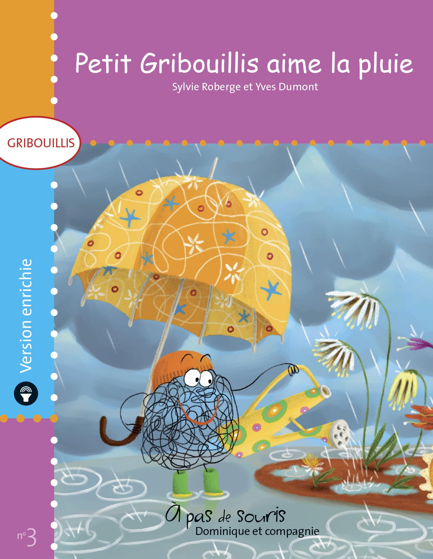 Petit Gribouillis aime la pluie - version enrichie