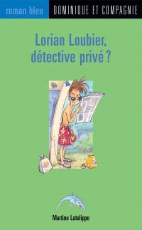 Lorian Loubier, détective privé ?