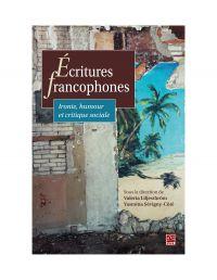 Écritures francophones. Ironie, humour et critique sociale