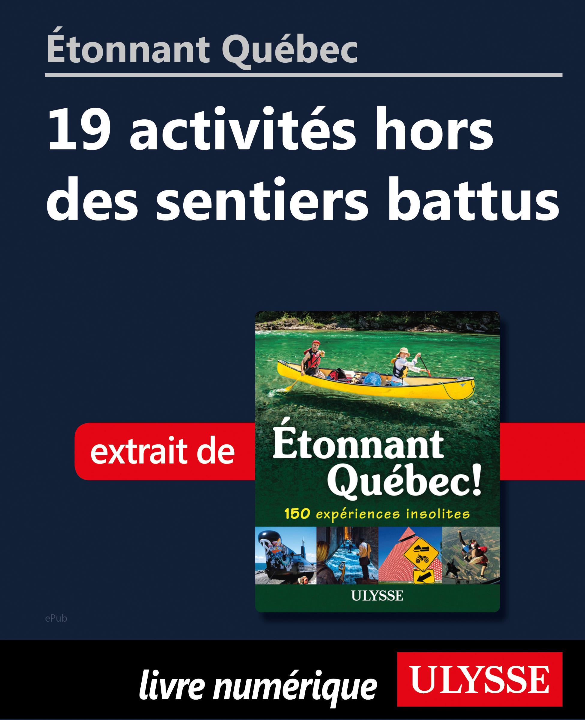 Étonnant Québec: 19 activit...