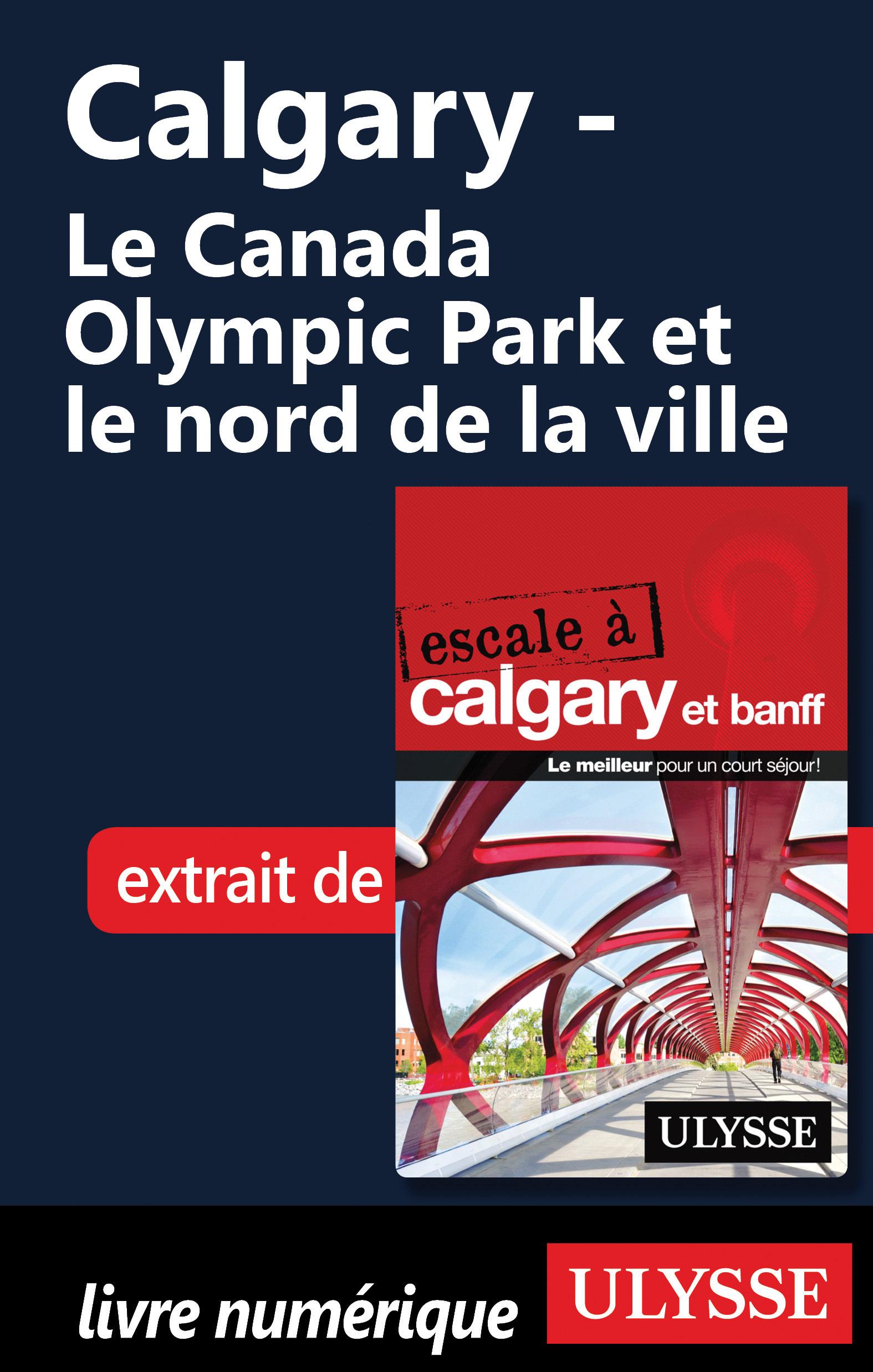Calgary - Le Canada Olympic Park et le nord de la ville