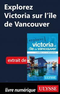 Explorez Victoria sur l'île de Vancouver