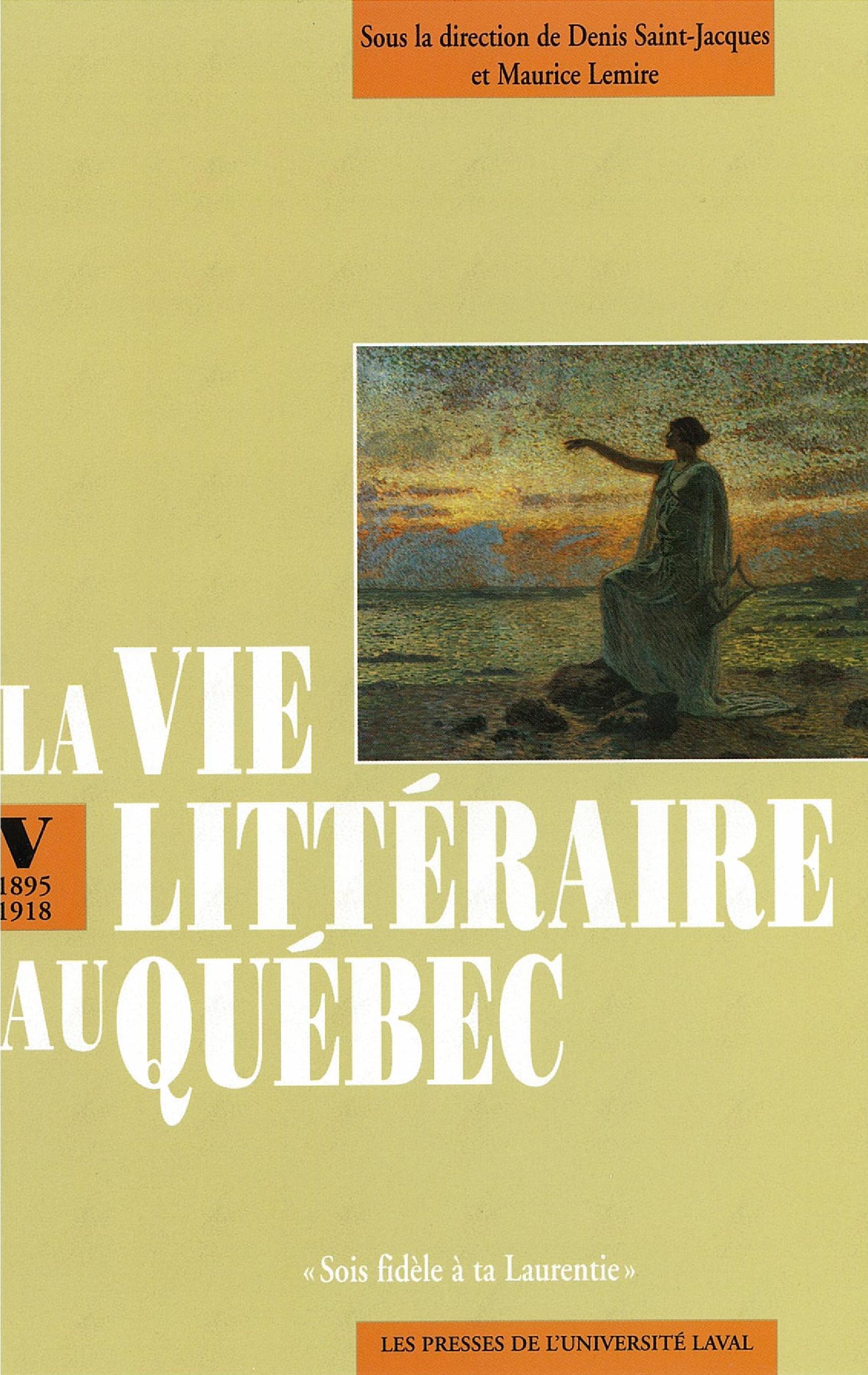 Vie littéraire au Québec vol 5 (1895-1918)