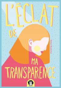 Image de couverture (L'éclat de ma transparence)