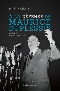 Image de couverture (À la défense de Maurice Duplessis)