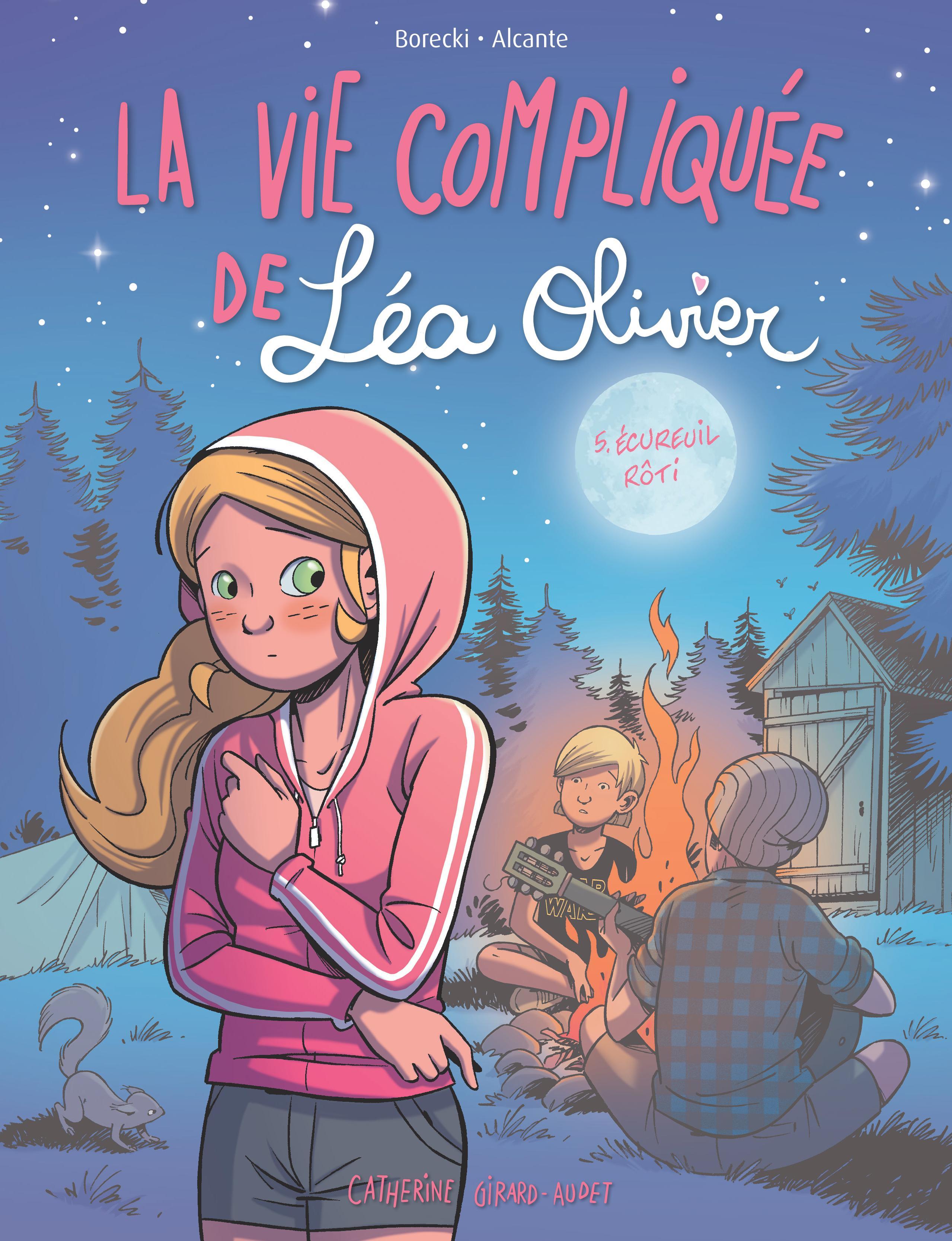 BD La vie compliquée de Léa Olivier tome 5 : Écureuil rôti