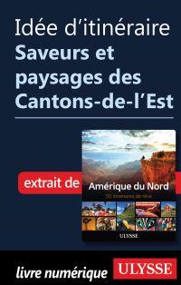 Idée d'itinéraire - Saveurs et paysages des Cantons-de-l'Est
