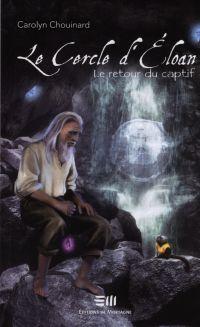 Image de couverture (Le Cercle d'Eloan 03 : Le retour du captif)