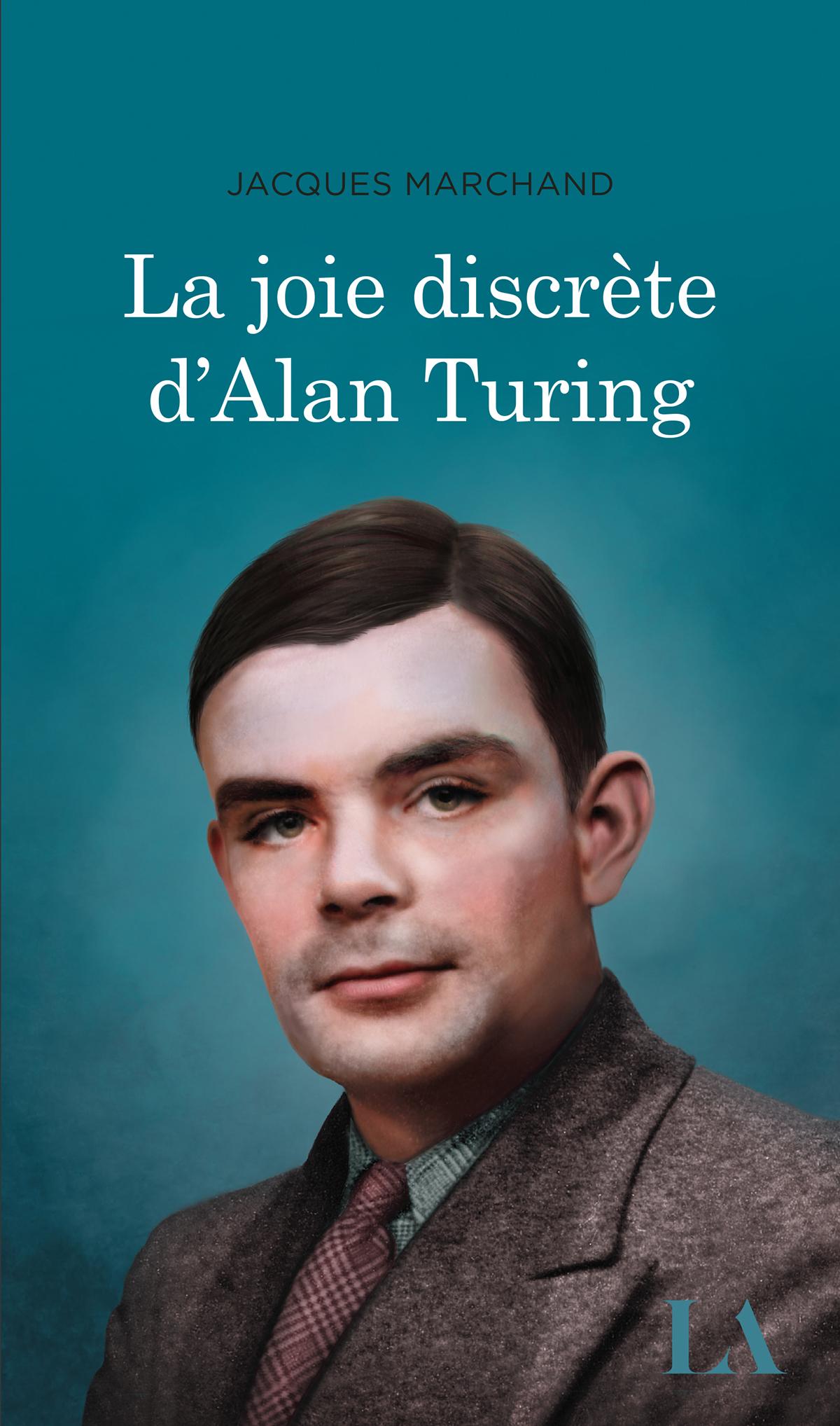 La joie discrète d'Alan Turing