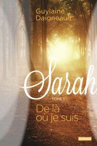 Sarah 01 : De là où je suis
