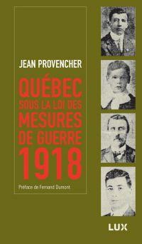 Québec sous la loi des mesu...