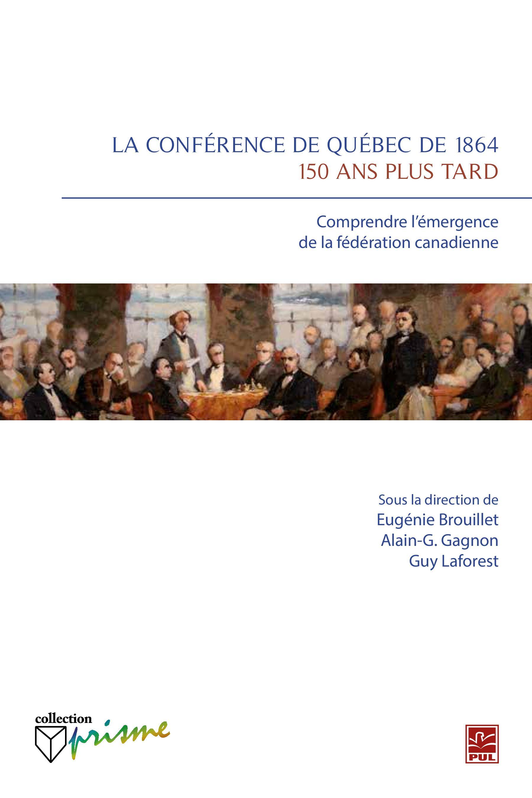 La conférence de Québec de 1864 : 150 ans plus tard