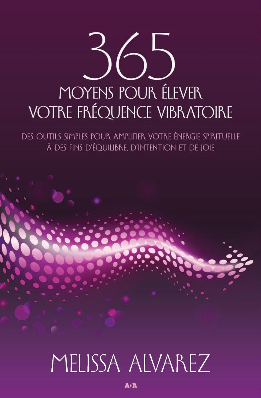 365 moyens pour élever votre fréquence vibratoire