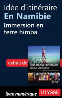 Idée d'itinéraire en Namibie - Immersion en terre himba