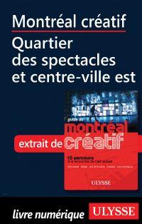 Montréal créatif - Quartier des spectacles, centre-ville est
