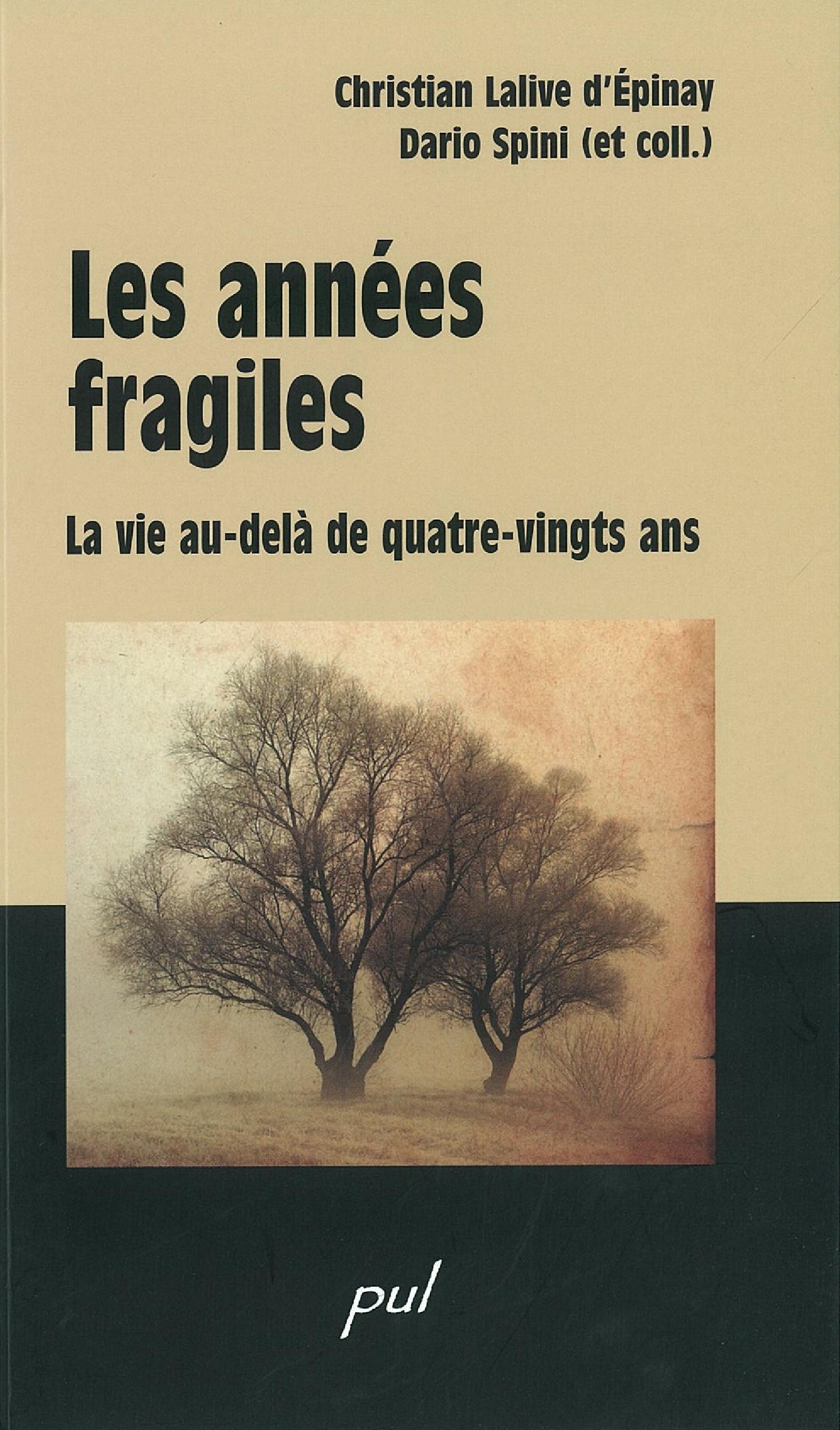 Les années fragiles: au-del...