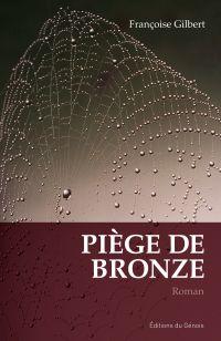 Piège de bronze