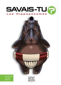 Savais-tu? - En couleurs 56 - Les Hippopotames