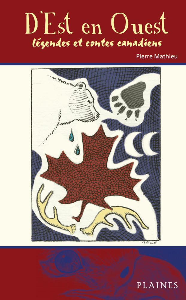 D'est en ouest - légends et contes canadiens