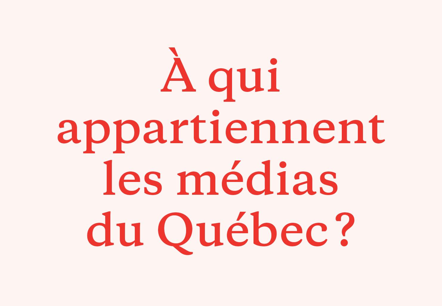 À qui appartiennent les médias du Québec?