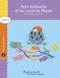Petit Gribouillis et les cocos de Pâques - version enrichie