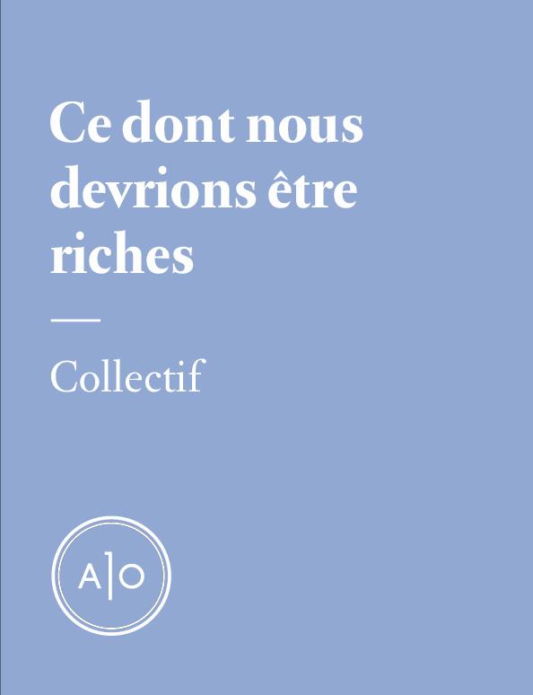 Ce dont nous devrions être riches