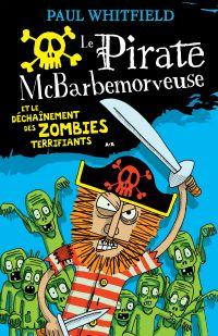Le pirate McBarbemorveuse et le déchaînement des zombies terrifiants
