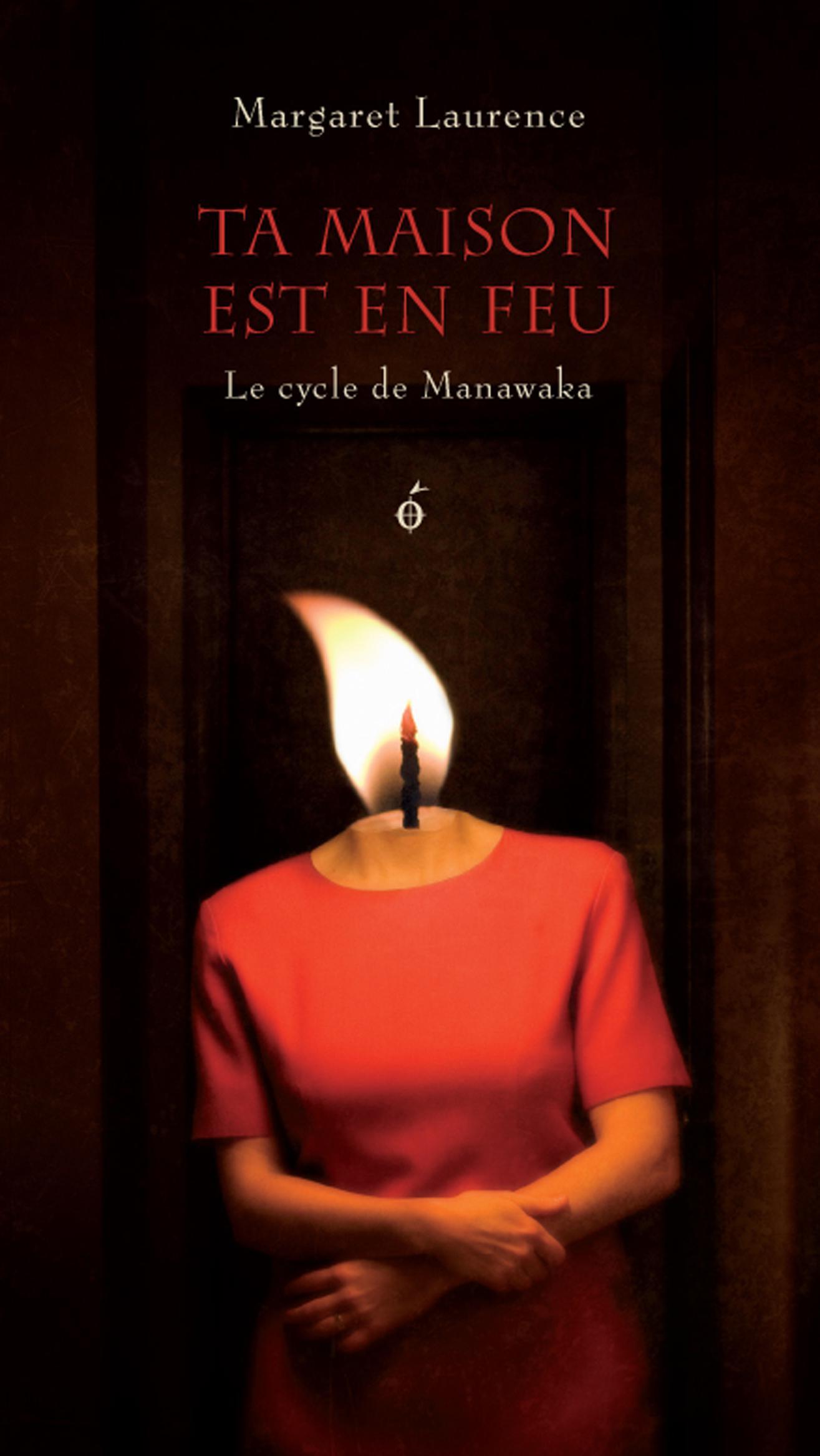 Ta maison est en feu, Le cycle de Manawaka III
