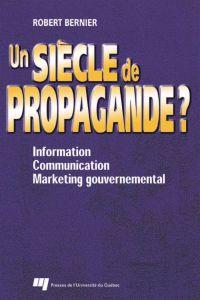 Un siècle de propagande ?