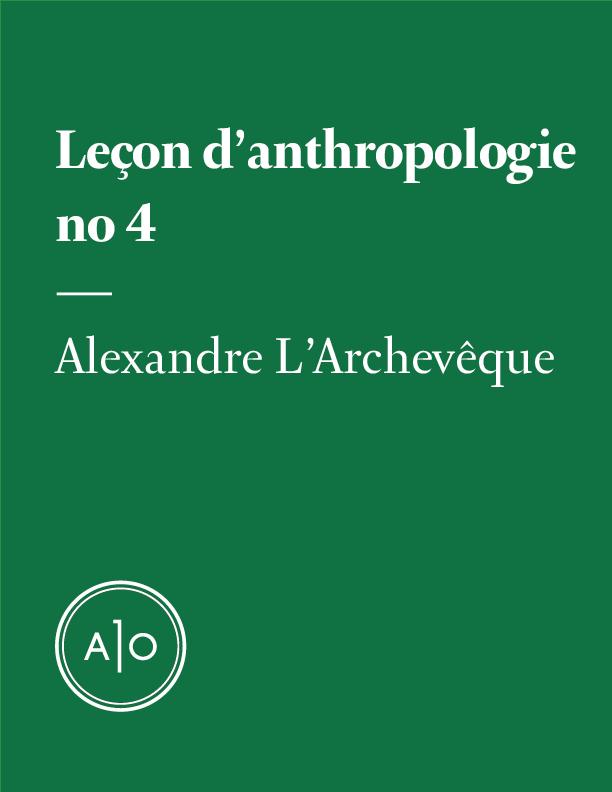 Leçon d'anthropologie #4
