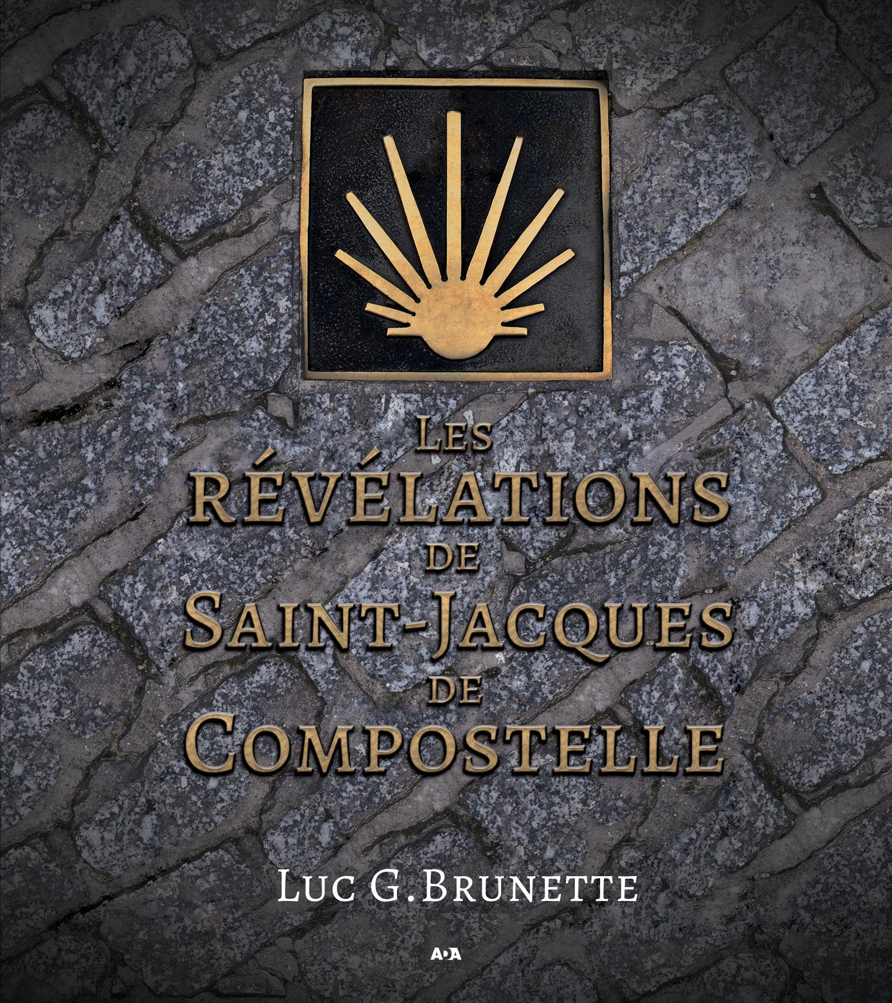 Les révélations de Saint-Jacques de Compostelle