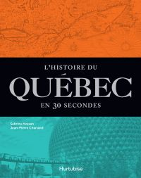 L'Histoire du Québec en 30 ...