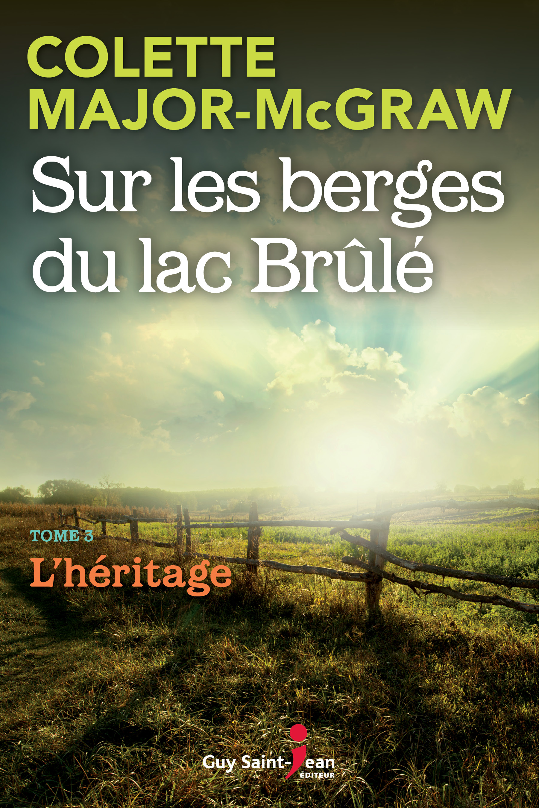 Sur les berges du lac Brûlé, tome 3, L'héritage