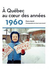 À Québec au cœur des années...