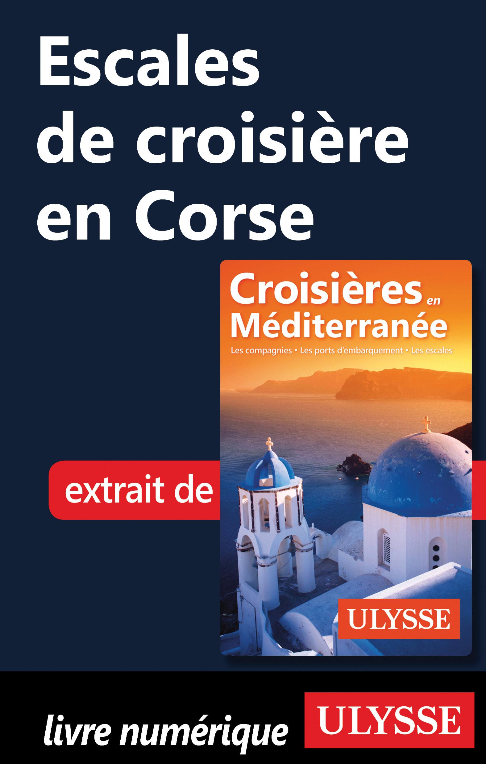 Escales de croisière en Corse