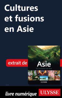 Cultures et fusions en Asie