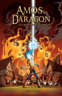 Amos Daragon - Le crépuscule des dieux