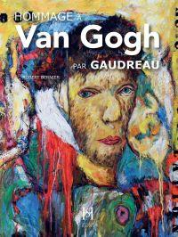 Hommage à Van Gogh par Gaud...