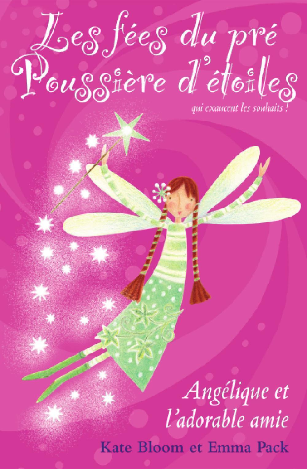 Les fées du pré Poussière d'étoiles, Angélique et l'adorable amie