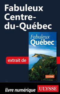 Fabuleux Centre-du-Québec