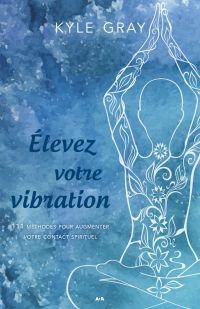 Élevez votre vibration