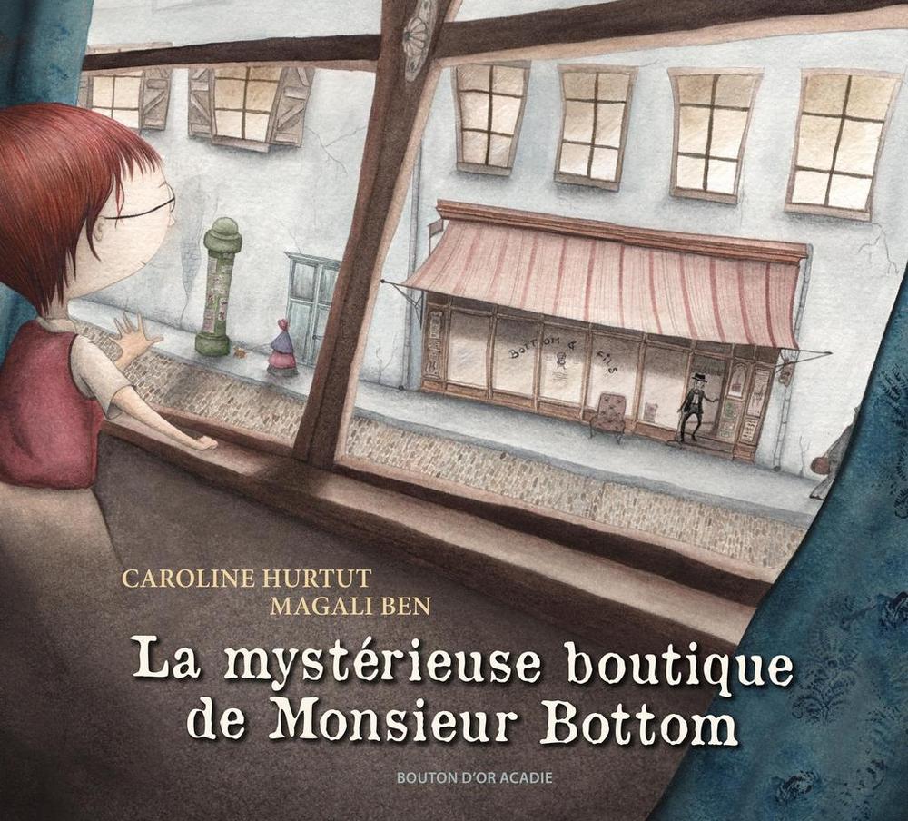 La mystérieuse boutique de Monsieur Bottom