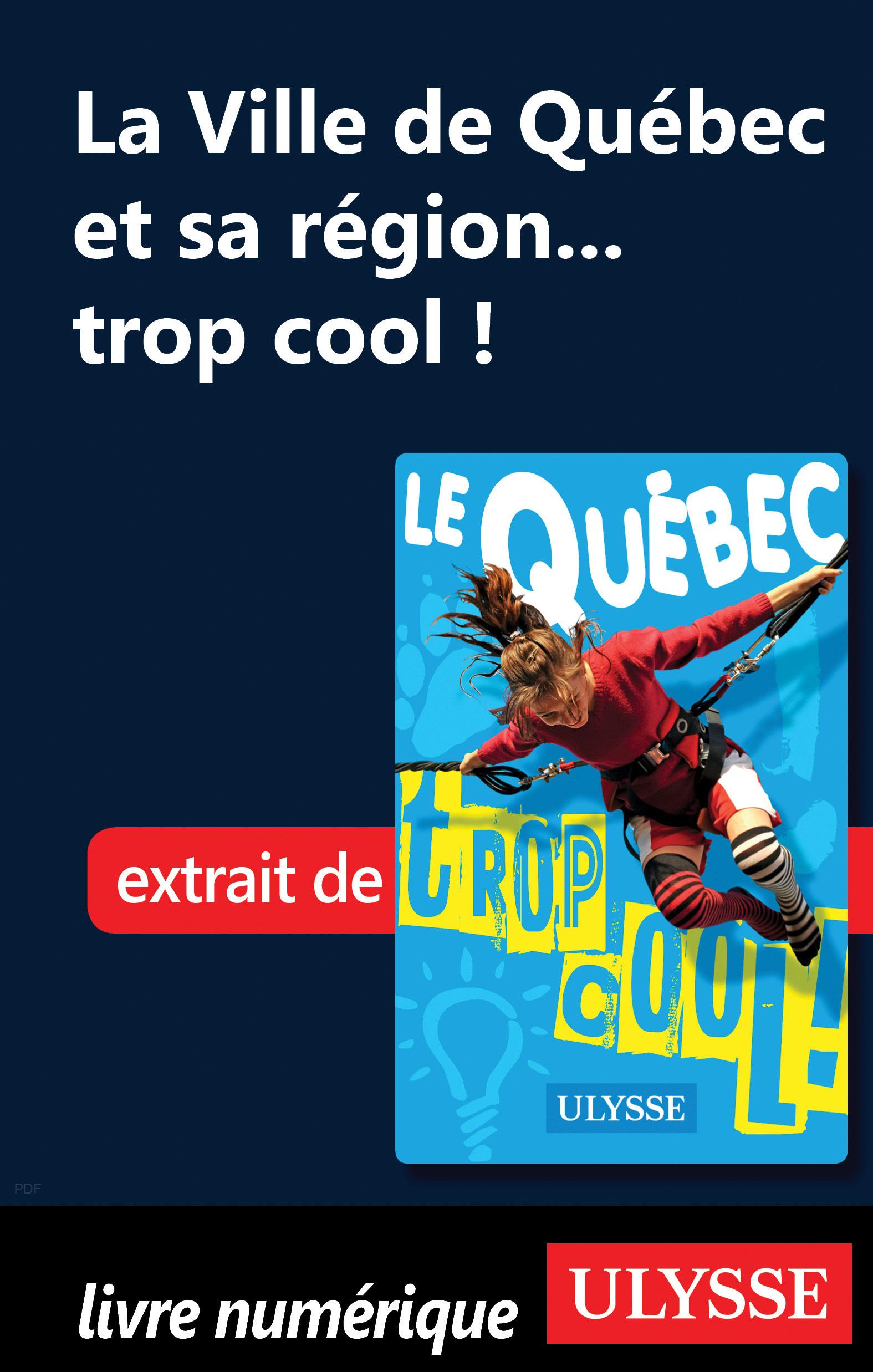 La Ville de Québec et sa région... trop cool !