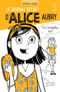 Image de couverture (Le journal secret d'Alice Aubry 3)