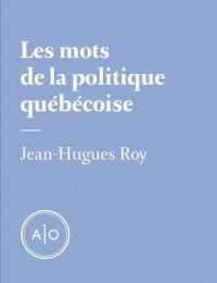 Les mots de la politique québécoise