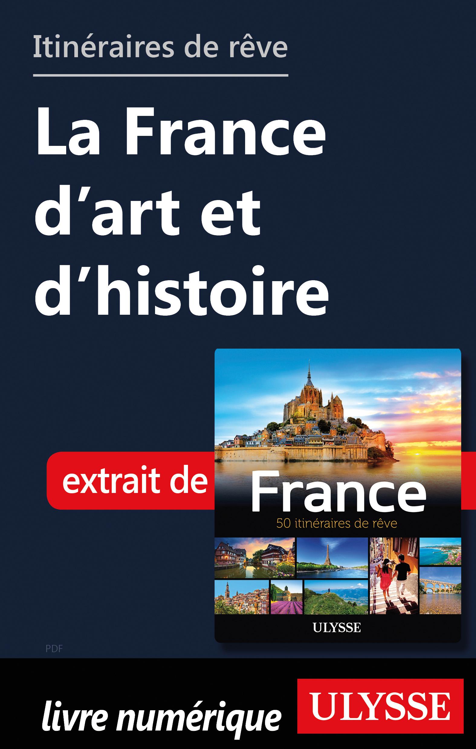 Itinéraires de rêve - La France d'art et d'histoire