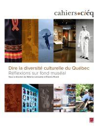 Image de couverture (Dire la diversité culturelle du Québec : réflexions sur fond muséal)