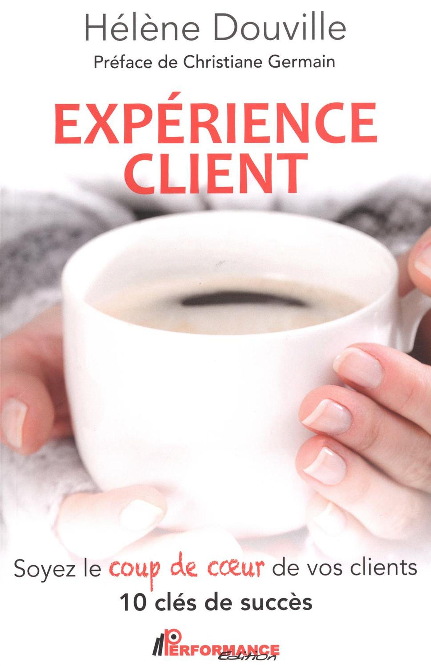 Expérience client : Soyez le coup de coeur de vos clients